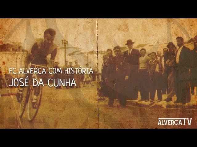 FC ALVERCA COM HISTÓRIA | JOSÉ DA CUNHA