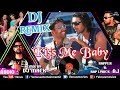 Kiss Me Baby - DJ REMIX | DJ Mack | Rapper-AJ | Akshay Kumar | Garam Masala | Best Hindi Remix Songs