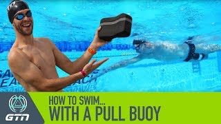 How To Swim With A Pull Buoy | Improve Your Freestyle Swimming