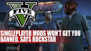 GTA 5 | Singleplayer Mods Won't Get You Banned, Says Rockstar | Hmm..