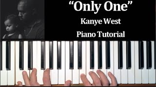 Kanye West ft. Paul McCartney - Only One (How To Play Piano Tutorial)