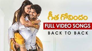 Geetha Govindam Full Video Songs || Back to Back || Vijay Deverakonda, Rashmika Mandanna