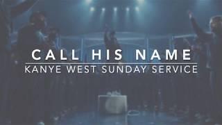 Kanye West Sunday Serטice - Call His Name/Say My Name Remix (Lyrics)