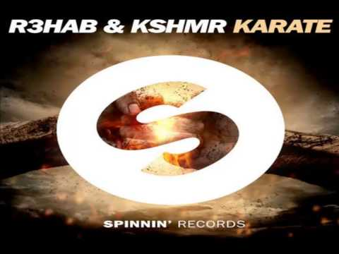 R3hab & Kshmr - Karate (Original Mix)