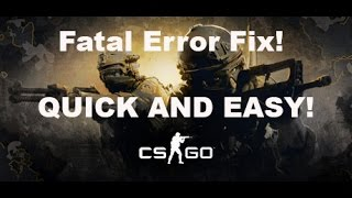 FIX CS:GO FATAL ERROR:Failed to connect with local Steam Client Process! in Windows 10