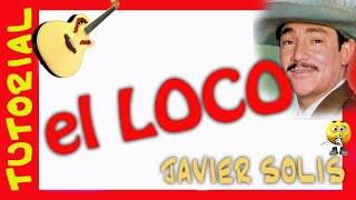 El loco - Javier Solis  - Bolero Como tocar en guitarra acordes