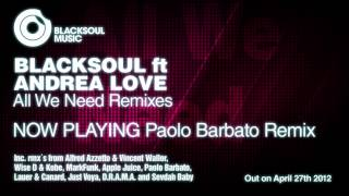 Blacksoul ft Andrea Love - All We Need (Paolo Barbato Remix)