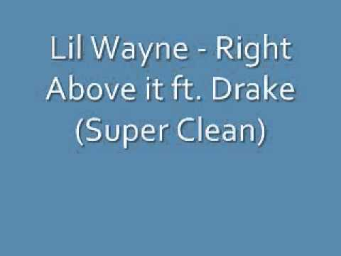 Lil Wayne Right Above it ft. Drake (Super Clean)