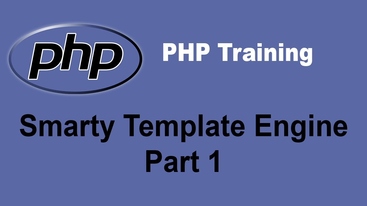PHP Smarty Template Engine Tutorial - Part 1 - PHP Training Tutorial ...