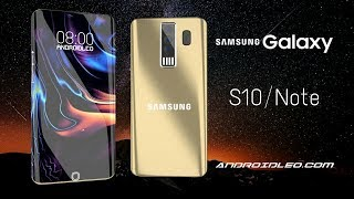 Samsung Galaxy S10 & Galaxy NOTE 9 What Do We Know So Far !!!
