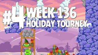 Angry Birds Friends Holiday Tournament Level 4 Week 136 Walkthrough | December 22nd 2014