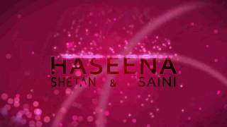 "Haseena - Shetan ""Hindi Rap King"" & Young Saini - (Indian Love Rap Song)"