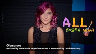 Bossa Nova Songs: Glamorous (Bossa Nova Songs with Addie Nicole and LewisLuong)