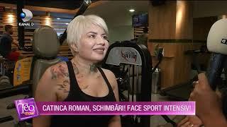 Teo Show (13.11.2018) - Catinca Roman, schimbari! Face sport intensiv! Cat de mult a slabit?