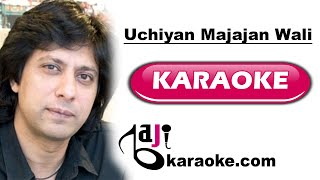 Uchiyan majajan wali - Video Karaoke - Jawad - by Baji Karaoke