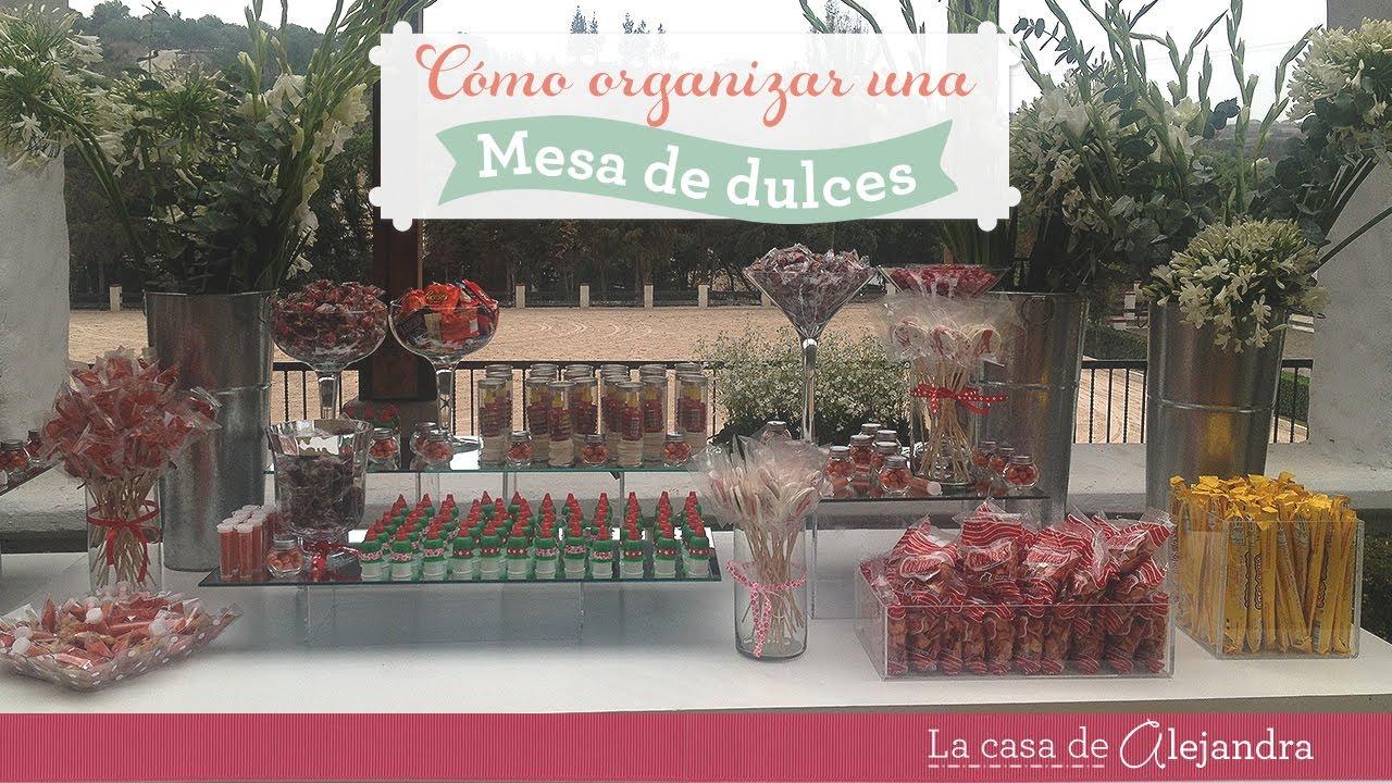 Organizar una mesa de dulces organize a candy table - Como organizar una mesa dulce ...