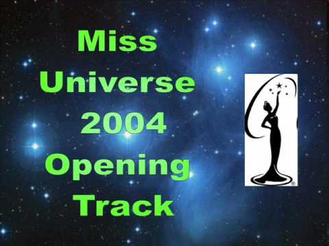 Miss Universe 2004-Opening Track