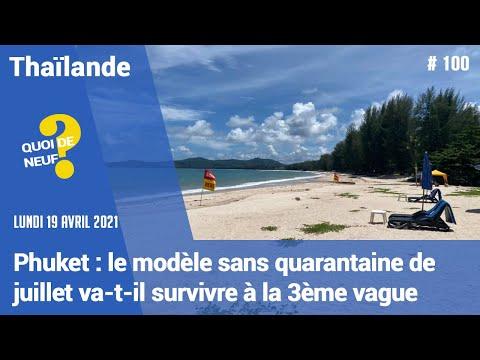 QDN #100 | Phuket : le modèle sans quarantaine de juillet va-t-il survivre ? | 19/04/2021