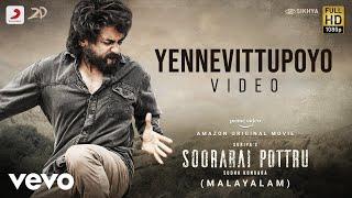 Soorarai Pottru (Malayalam) - Yennevittupoyo | Suriya | G.V. Prakash Kumar | Sudha Kongara
