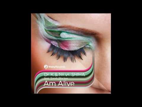 Dr K & Nii VS Shiha Feat. Sarah Blacker - Am Alive (DJ Tarkan & V-Sag Remix)
