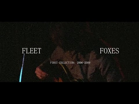 Fleet Foxes - First Collection 2006–2009 (Trailer) Mp3