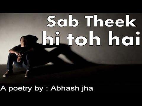 SAB THEEK HI TOH HAI | Sad Emotional Poetry In Hindi | Rhyme Attacks
