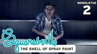 Squaresville Monologue 2 - The Smell of Spray Paint ( w David Ryan Speer)