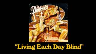 """The Darkness - """"Living Each Day Blind"""""""