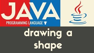 Drawing a Shape | Java | Tutorial 4