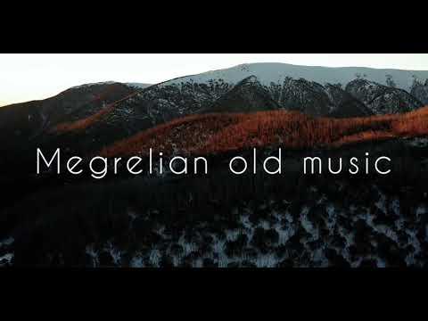 Мегрельская старинная мелодия - Megrelo-Lazian old Music