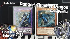 YuGiOh! Danger! Thunder Dragon! YCS-Favorit? Deck Profile Februar 2019