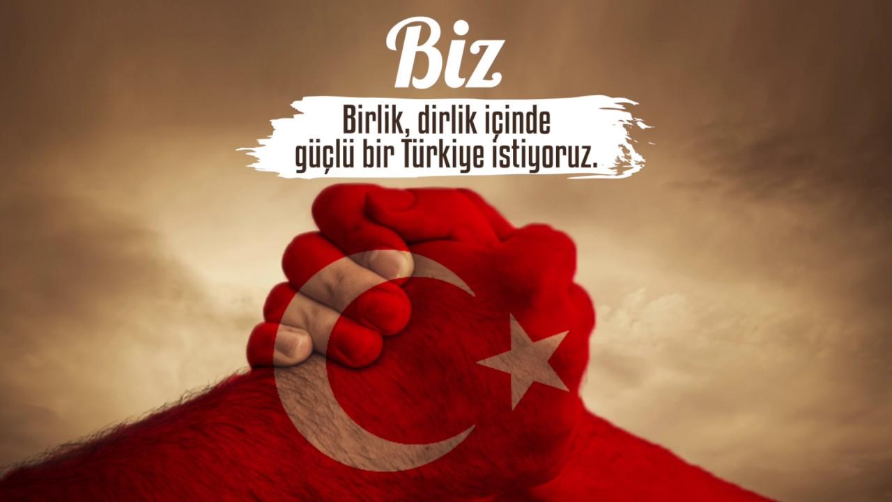 Biz Güçlü Bir Türkiye İstiyoruz