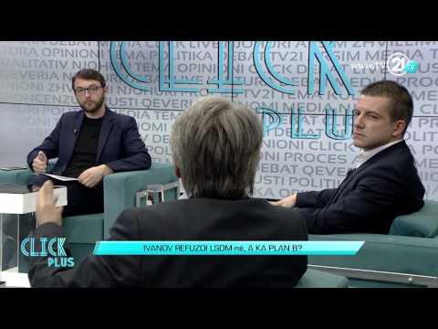 Click Plus - Ivanov refuzoi LSDM-në, a ka plan B? - Damjan Mançevski 02.03.2017