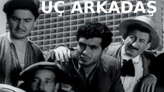 Üç Arkadaş - Türk Filmi