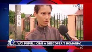 VAX POPULI: Cine a descoperit România?