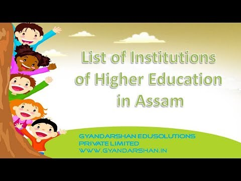 List of Institutions of Higher Education  in Assam