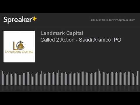 Called 2 Action - Saudi Aramco IPO