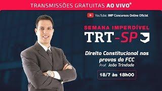 Aulão de Revisão TRT2 - 18/07 18h00 - Direito Constitucional nas provas da FCC
