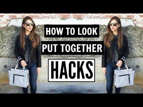 How to ALWAYS Look Put Together | HACKS