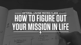 How to figure out your mission in life (5 Big Ideas + 5 journal questions + 5 tips!) Thumbnail