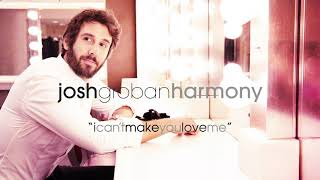 Josh Groban - I Can't Make You Love Me (Official Audio)