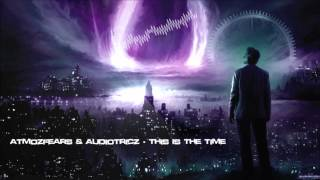 Atmozfears & Audiotricz - This Is The Time (Mastered Rip) [HQ Original]
