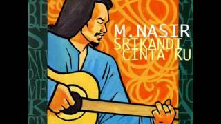 M  Nasir   Srikandi Cinta Ku