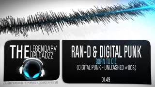 Ran-D & Digital Punk - Born To Die [HQ + HD RIP]