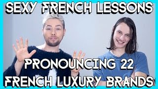FRENCH LESSONS How to pronounce 22 French luxury brands