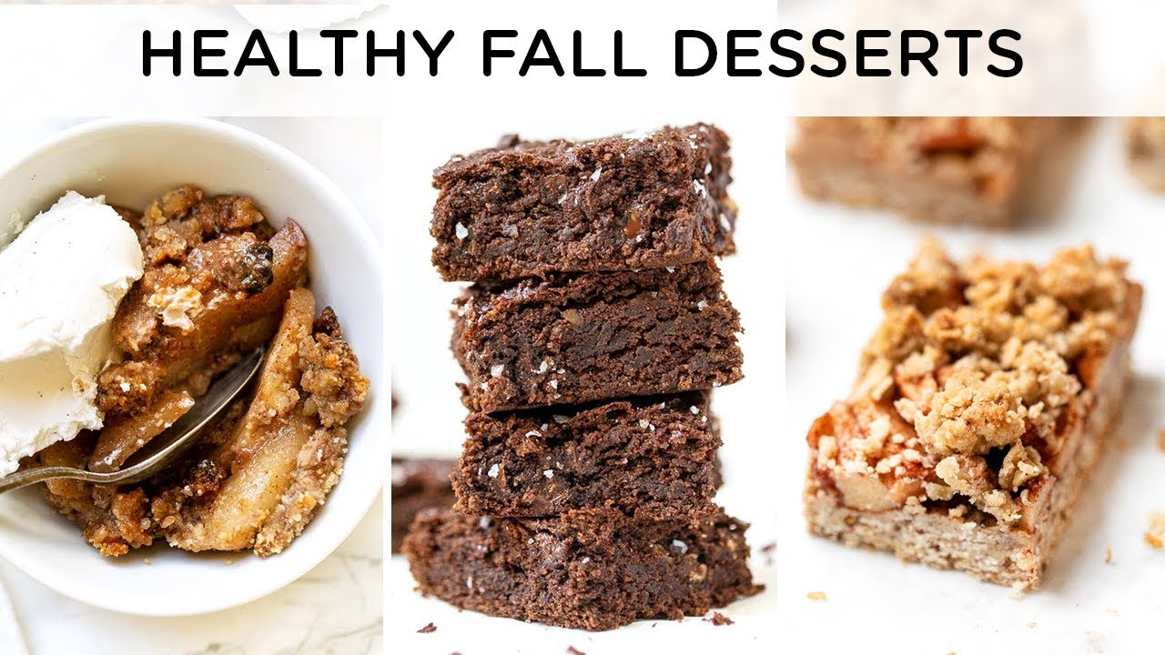 Healthy Fall Dessert Recipes Quick Easy Vegan Desserts Youtube