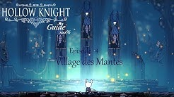 Hollow Knight : guide 100% - Episode 4 : Mantis Village (Village des Mantes)