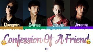 😳😅 2AM (투에이엠) - Confession Of A Friend (친구의 고백) [Color Coded Lyrics Han|Rom|Esp] 😅😳