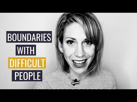 How To Set Boundaries With Difficult People