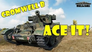 World of Tanks - ACE IT! [CROMWELL B]